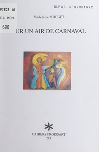 Madeleine Mouget et Jean Dauby - Sur un air de carnaval.