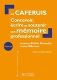 Madeleine Pellois Renaudat et Sophie Millereau - Le CAFERUIS - Concevoir, écrire et soutenir son mémoire professionnel.