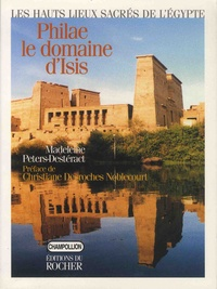 Madeleine Peters-Destéract - Philae, le domaine d'Isis.