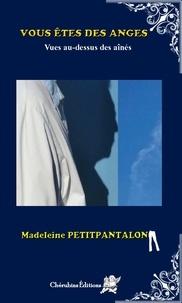 Madeleine Petitpantalon - Vous êtes des anges - Vues au-dessous des aînés.