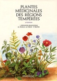 Madeleine Pinkas et Monique Torck - Plantes médicinales des régions tempérées.