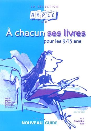 Madeleine Pottier - A chacun ses livres pour les 9/13 ans - La sélection ARPLE n° 31.