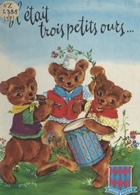 Madeleine Raillon et Luce Lagarde - Il était trois petits ours....