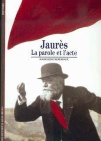 Madeleine Rebérioux - Jaurès - La parole et l'acte.