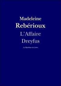 Madeleine Rebérioux et La République des Lettres - L'Affaire Dreyfus - Entretien avec Madeleine Rebérioux.