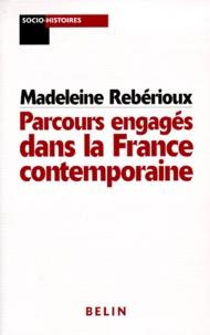 Madeleine Rebérioux - Parcours engagés dans la France contemporaine.