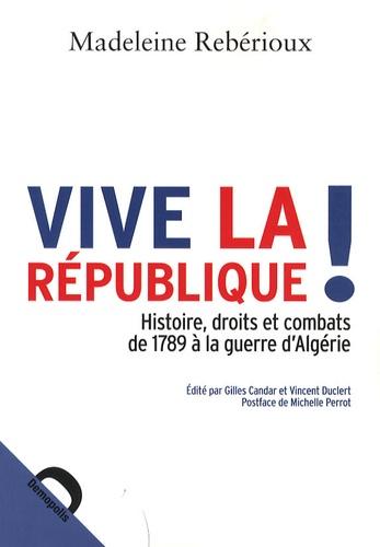 Madeleine Rebérioux - Vive la république !.