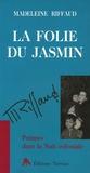 Madeleine Riffaud - La folie du jasmin - Poèmes dans la nuit coloniale.