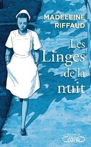 Madeleine Riffaud - Les linges de la nuit - Hôpital - Urgence (1974-2021).