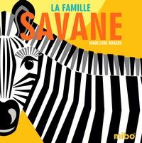 Madeleine Rogers - La famille Savane.