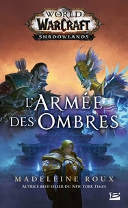 Madeleine Roux - World of WarCraft Shadowlands  : L'armée des ombres.