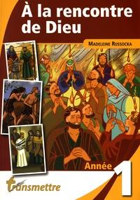 A la rencontre de Dieu - Année 1.pdf
