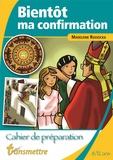 Madeleine Russocka - Bientôt ma confirmation - Cahier de préparation pour les 8-12 ans.