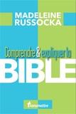 Madeleine Russocka - Comprendre & expliquer la bible.