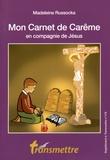 Madeleine Russocka - Mon carnet de Carême en compagnie de Jésus.