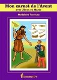Madeleine Russocka - Mon carnet de l'Avent avec Jésus et Marie.