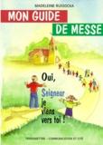 Madeleine Russocka - Mon guide de messe - Oui, Seigneur je viens vers toi !.