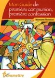 Madeleine Russocka - Mon guide de première communion, première confession et des suivantes....