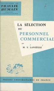 Madeleine S Lavoëgie et R. Bonnardel - La sélection du personnel commercial - L'interview des candidats.