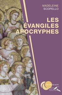 Madeleine Scopello - Les évangiles apocryphes.