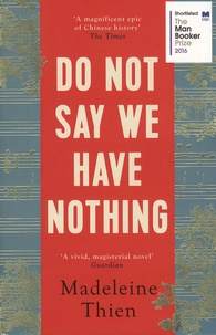 Madeleine Thien - Do Not Say We Have Nothing.