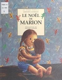 Madeleine Thoby et Geneviève Laurencin - Le Noël de Marion.