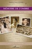Madeleine Touria Godard - Mémoire de l'ombre - Une famille française en Algérie 1868-1944.