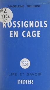 Madeleine Treherne et Claude Chopy - Rossignols en cage.