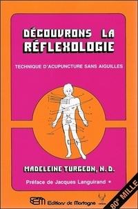 Madeleine Turgeon - Découvrons la réflexologie - Technique d'acupuncture sans aiguilles.