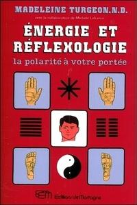 Madeleine Turgeon - Energie et réflexologie - La polarité à votre portée.