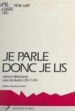 """Madeleine Uzé et Laurence Lentin - Je parle, donc je lis - Vaincre l'illettrisme avec les livrets """"On y va !""""."""