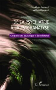 Madeleine Vermorel - De la psychiatrie à la psychanalyse - Cinquante ans de pratique et de recherches.
