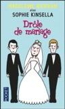 Madeleine Wickham et Sophie Kinsella - Drôle de mariage.