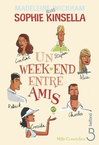 Madeleine Wickham - Un week-end entre amis.