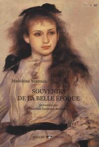 Madeleine Yeatman - Souvenirs de la Belle Epoque.