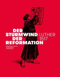 Madeleine Zeller et Beat Föllmi - Der Sturmwind der Reformation - Luther 1517.