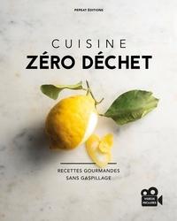 Madeline Escafit et Laura Perahia - Cuisine zéro déchet - Recettes gourmandes sans gaspillage.