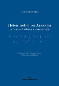 Madeline Gins - Helen Keller ou Arakawa.