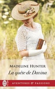 Madeline Hunter - La quête de Davina.