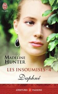 Madeline Hunter - Les insoumises Tome 4 : Daphné.