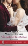 Madeline Hunter - Les séducteurs Tome 1 : Le maître de la séduction.