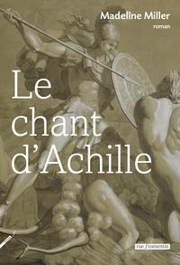Madeline Miller - Le Chant d'Achille.