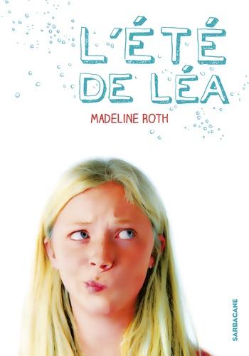 Madeline Roth - L'été de Léa.