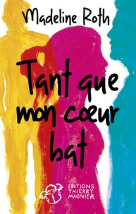 Madeline Roth - Tant que mon coeur bat.