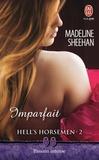 Madeline Sheenan - Hell's Horsemen Tome 2 : Imparfait.
