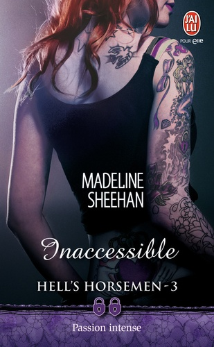 Madeline Sheenan - Hell's Horsemen Tome 3 : Inaccessible.