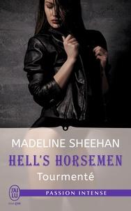 Madeline Sheenan - Hell's Horsemen Tome 4 : Tourmenté.