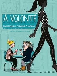 Mademoiselle Caroline et  Mathou - À volonté - Tu t'es vue quand tu manges ?.