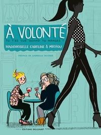 Mademoiselle Caroline et  Mathou - A volonté - Tu t'es vue quand tu manges ?.