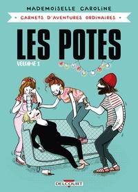 Mademoiselle Caroline - Carnets d'aventures ordinaires - Les Potes T01.